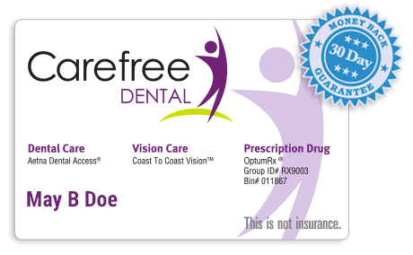 Carefree Dental - Start Saving!